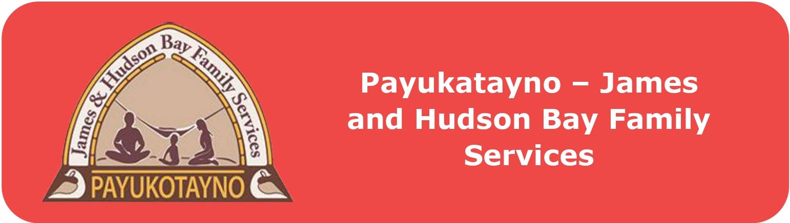 Payukatayno - James and Hudson Bay Family Services  Click to visit this agency's website.